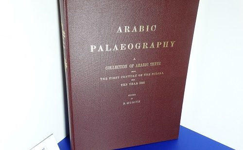 MORITZ, Bernhard - Arabic Palaeography. A collection of Arabic texts from the first century of the Hidjra till the year 1000